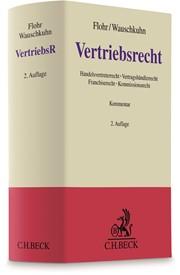 Vertriebsrecht · Handelsvertreterrecht, Vertragshändlerrecht, Franchiserecht und Kommissionsrecht, Kommentar