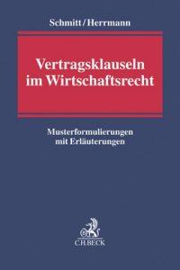 Vertragsklauseln im Wirtschaftsrecht ⋅ Musterformulierungen mit Erläuterungen