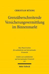 Grenzüberschreitende Versicherungsvermittlung im Binnenmarkt ⋅ Internationales Aufsichts- und Privatrecht