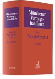 Münchener Vertragshandbuch · Band 2: Wirtschaftsrecht I