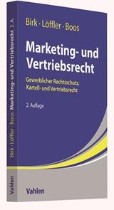 Marketing- und Vertriebsrecht · Lehr- und Praxishandbuch zum Gewerblichen Rechtsschutz, Kartell- und Vertriebsrecht